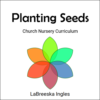 We Have Just Released Our Newest Curriculum Planting Seeds Church Nursery For At Https Www Kidsministryteam Cur